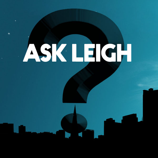 Ask Leigh: Common Sense Advice For Exceptional Bodies And Lives